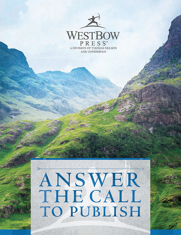 "WestBow Press Publishing Guide, ""Answer the Call to Publish"""
